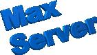 Max-Server